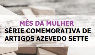 Mês da Mulher / Série Comemorativa de Artigos | Inovações da Lei nº 13.303/16: compliance e governança corporativa nas Estatais